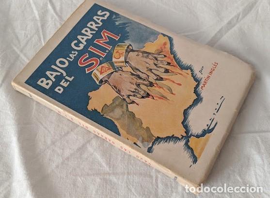 BAJO LAS GARRAS DEL S. I. M. LAS CHEKAS DE CATALUÑA MARTIN INGLES 1940 FIRMADO (Libros antiguos (hasta 1936), raros y curiosos - Historia - Guerra Civil Española)