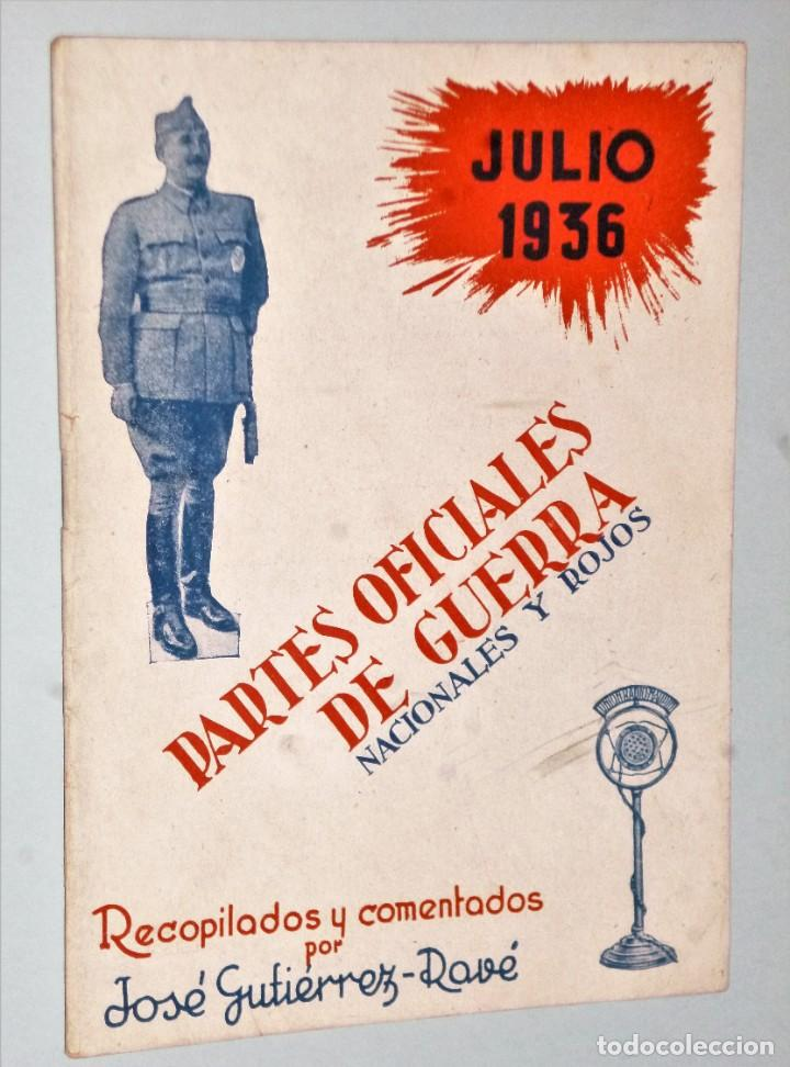 PARTES OFICIALES DE GUERRA NACIONALES Y ROJOS. JULIO 1936 (Libros antiguos (hasta 1936), raros y curiosos - Historia - Guerra Civil Española)