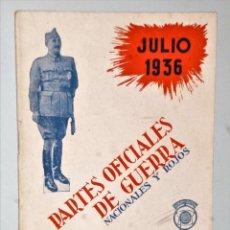 Libros antiguos: PARTES OFICIALES DE GUERRA NACIONALES Y ROJOS. JULIO 1936. Lote 206261407