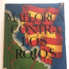 Libri antichi: MALLORCA CONTRA LOS ROJOS - FERRARI BILLOCH- FRACASO DE LOS DESEMBARCOS MARXISTAS EN LA ISLA 1936. Lote 207726443
