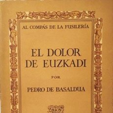 Libros antiguos: EL DOLOR DE EUZKADI. (AL COMPÁS DE LA FUSILERÍA) 1937. GUERRA CIVIL. FUSILADOS EN BILBAO Y DONOSTIA.. Lote 208490321