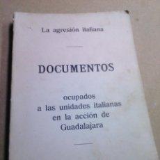 Libros antiguos: GUERRA CIVIL ESPAÑOLA, LA AGRESIÓN ITALIANA, DOCUMENTOS OCUPADOS EN LA ACCIÓN DE GUADALAJARA. Lote 208506583