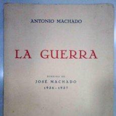 Libri antichi: LA GUERRA - ANTONIO MACHADO (DIBUJOS DE JOSÉ MACHADO) ORIGINAL 1937. Lote 208879392