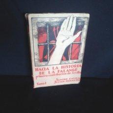 Libros antiguos: SANCHO DAVILA Y JULIAN PEMARTIN - HACIA LA HISTORIA DE LA FALANGE (TOMO I) - 1ª EDICION 1938. Lote 209118903