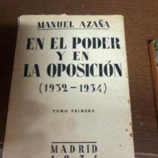 Libros antiguos: MANUEL AZAÑA EN EL PODER Y EN LA OPOSICIÓN 1932-1934 TOMO PRIMERO MADRID 1934. Lote 209369470