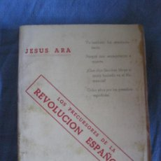 Libros antiguos: JESUS ARA. LOS PRECURSORES DE LA REVOLUCION ESPAÑOLA. ATLANTIDA 1935. DEDICATORIA AUTOGRAFA AUTOR. Lote 210623318
