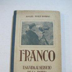 Libros antiguos: FRANCO-UNA VIDA AL SERVICIO DE LA PATRIA-ANGEL PEREZ RODRIGO-LIBRO-GUERRA CIVIL-VER FOTOS-(V-21.182). Lote 210964145