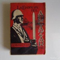 Libros antiguos: LIBRERIA GHOTICA. D. MURO ZEGRI. LA EPOPEYA DEL ALCAZAR. 1937. PRIMERA EDICIÓN.. Lote 214026176