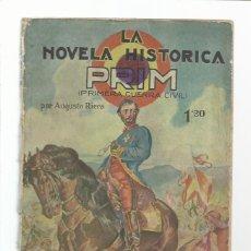 Libros antiguos: LA NOVELA HISTORICA 3: PRIM (PRIMERA GUERRA CIVIL), 1927, USADA. COLECCIÓN A.T.. Lote 214127853