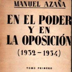 Libros antiguos: MANUEL AZAÑA : EN EL PODER Y EN LA OPOSICIÓN TOMO I (ESPASA CALPE, 1934). Lote 215134168