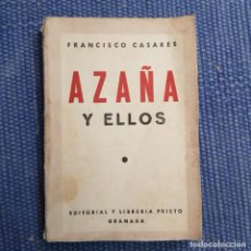 Libros antiguos: CASARES, FRANCISCO: AZAÑA Y ELLOS. Lote 215648498