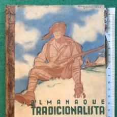 Libros antiguos: ALMANAQUE TRADICIONALISTA PARA 1936. CARLISTA. GUERRA CIVIL. Lote 215760536