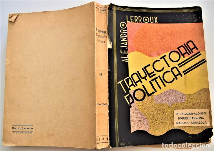 Libros antiguos: TRAYECTORIA POLÍTICA DE ALEJANDRO LERROUX - SALAZAR-ALONSO, CARMONA, ARRAZOLA - MADRID 1934 - Foto 2 - 216015965