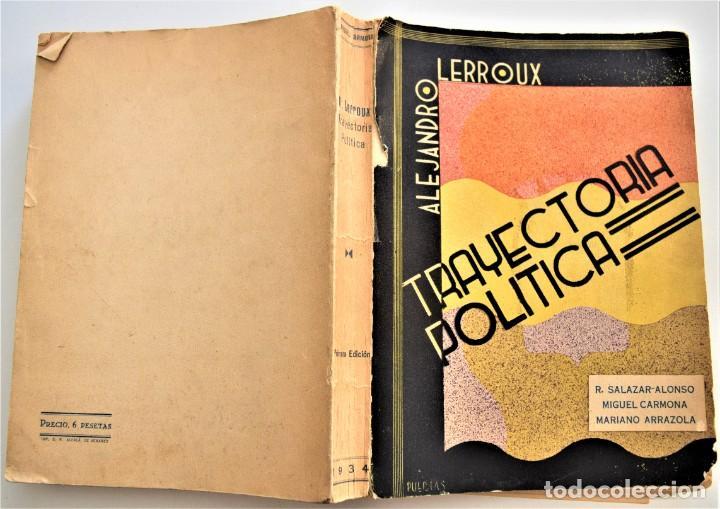 Libros antiguos: TRAYECTORIA POLÍTICA DE ALEJANDRO LERROUX - SALAZAR-ALONSO, CARMONA, ARRAZOLA - MADRID 1934 - Foto 3 - 216015965
