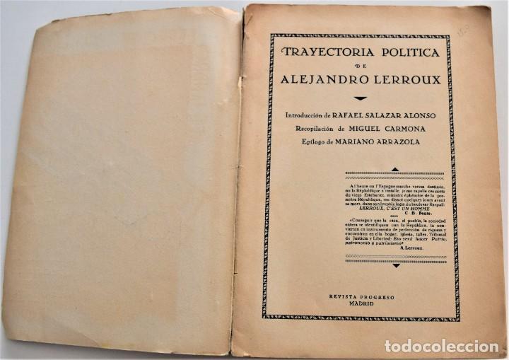 Libros antiguos: TRAYECTORIA POLÍTICA DE ALEJANDRO LERROUX - SALAZAR-ALONSO, CARMONA, ARRAZOLA - MADRID 1934 - Foto 4 - 216015965
