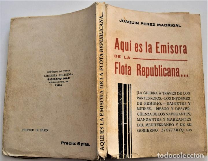 Libros antiguos: AQUÍ ES LA EMISORA DE LA FLOTA REPUBLICANA - JOAQUÍN PÉREZ MADRIGAL - ÁVILA AÑO 1938 - Foto 2 - 216016562