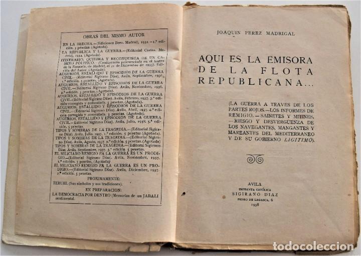 Libros antiguos: AQUÍ ES LA EMISORA DE LA FLOTA REPUBLICANA - JOAQUÍN PÉREZ MADRIGAL - ÁVILA AÑO 1938 - Foto 3 - 216016562