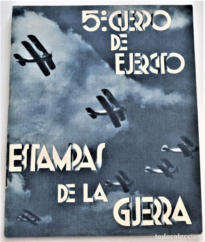 ESTAMPAS DE LA GUERRA. 5º CUERPO DEL EJERCITO. ZARAGOZA DICIEMBRE 1937 AÑO TRIUNFAL. (Libros antiguos (hasta 1936), raros y curiosos - Historia - Guerra Civil Española)