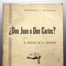 Libros antiguos: DON JUAN O DON CARLOS. MONARQUÍA Y LEGITIMIDAD. BARÓN DE LA LEALTAD. CARLISTA, OCTAVISTA. 1944. Lote 217833623
