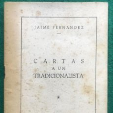 Libros antiguos: CARTAS A UN TRADICIONALISTA. J. FERNÁNDEZ. 1951. CARLISTA, OCTAVISTA. Lote 217835368