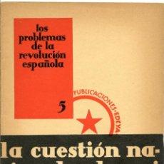 Libros antiguos: LA CUESTIÓN NACIONAL Y EL MOVIMIENTO NACIONAL REVOLUCIONARIO. PUBLICACIONES EDEYA, BARCELONA 1935. Lote 217909812