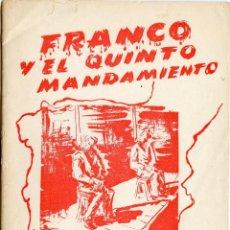 Libros antiguos: FRANCO Y EL QUINTO MANDAMIENTO. SOLIDARIDAD INTERNACIONAL ANTIFASCISTA - SIA - VENEZUELA. Lote 217912761