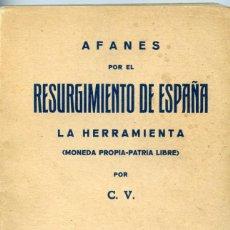 Libros antiguos: AFANES POR EL RESURGIMIENTO DE ESPAÑA. LA HERRAMIENTA (MONEDA PROPIA - PATRIA LIBRE). EL ADELANTADO. Lote 217913727