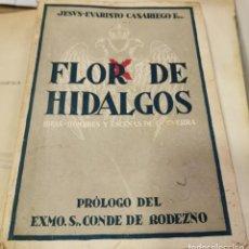 Libros antiguos: JESUS EVARISTO CASARIEGO : FLOR DE HIDALGOS (NAVARRA, 1938) CARLISMO, DEDICATORIA AUTOR. Lote 218482830