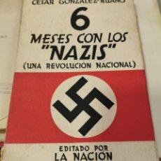 Libros antiguos: GONZÁLEZ RUANO, CÉSAR: 6 MESES CON LOS NAZIS. UNA REVOLUCIÓN NACIONAL. Lote 218483331
