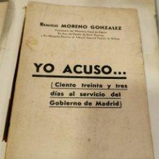 Libros antiguos: YO ACUSO...(133 DIAS AL SERVICIO DEL GOBIERNO DE MADRID) REMIGIO MORENO GLEZ, F. EROLA, TANGER 1938. Lote 218511693