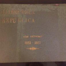 Libros antiguos: LLIBRE DE LA REPUBLICA. 1937. GUERRA CIVIL. ERC. LINA ODENA, COL·LECTIVITZACIONS. ANARQUISME. ÚNIC!. Lote 221824807