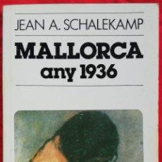 Libros antiguos: MALLORCA ANY 1936 - SIN FECHA NI REFERENCIAS DE EDICIÓN - JEAN A. SCHALEKAMP - - PJRB. Lote 222218441