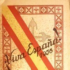 Libros antiguos: VIVA ESPAÑA! 1936 HACIA LA RESTAURACIÓN NACIONAL 3 EDICIÓN (ALGUNAS PÁG. CON INTOM). Lote 227724855