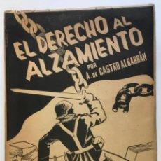 Libri antichi: EL DERECHO AL ALZAMIENTO. - CASTRO ALBARRÁN, A. DE. SALAMANCA 1941. POLITICA. GUERRA CIVIL.. Lote 123173640