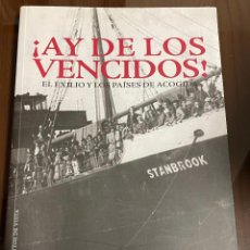 Libros antiguos: AY DE LOS VENCIDOS EL EXILIO Y LOS PAISES DE ACOGIDA, ABDON MATEOS. Lote 234432585