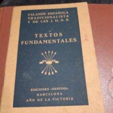Libros antiguos: TEXTOS FUNDAMENTALES FALANGE ESPAÑOLA TRADICIONALISTA Y DE LAS JONS. Lote 234960125