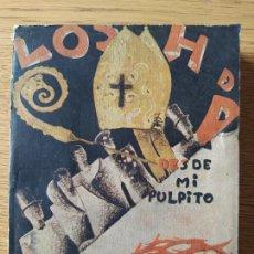 Libros antiguos: LOS HERALDOS DE PAZ, DESDE MI PULPITO, JOSE JOVER, EST.TIP.DE LOS SUC. DE F.PEÑA, MADRID, 1931 RARO. Lote 238029315