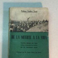 Libros antiguos: TEODORO CUESTA: DE LA MUERTE A LA VIDA (1939). Lote 238152905