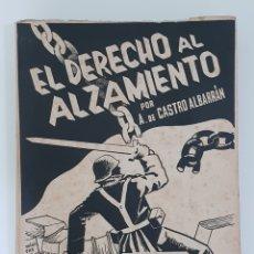 Libros antiguos: EL DERECHO AL ALZAMIENTO - A.DE CASTRO ALBARRÁN - AÑO 1941.GUERRA CIVIL. Lote 240500385