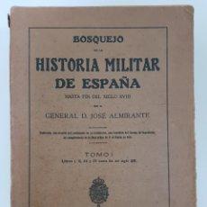 Libros antiguos: BOSQUEJO DE LA HISTORIA MILITAR DE ESPAÑA HASTA FIN DEL SIGLO XVIII 4 TOMOS 1923. Lote 240501340