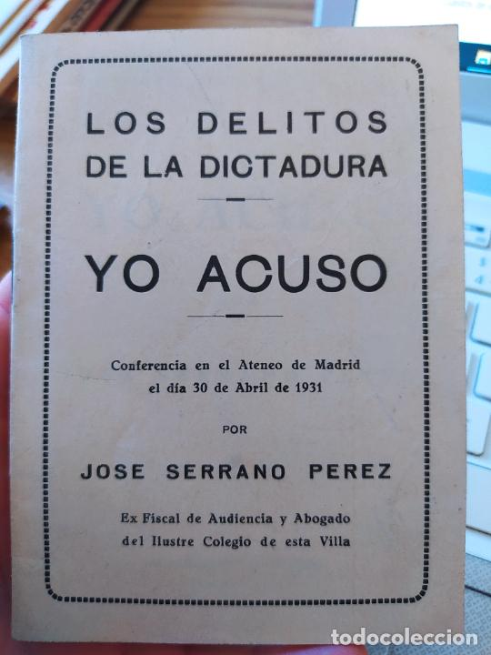 GUERRA CIVIL, LOS DELITOS DE LA DICTADURA, YO ACUSO, JOSE SERRANO, ED.VICTORIA, 1931 (Libros antiguos (hasta 1936), raros y curiosos - Historia - Guerra Civil Española)