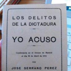 Livres anciens: GUERRA CIVIL, LOS DELITOS DE LA DICTADURA, YO ACUSO, JOSE SERRANO, ED.VICTORIA, 1931. Lote 240651025