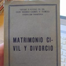 Libros antiguos: GUERRA CIVIL. MATRIMONIO CIVIL Y DIVORCIO, ISIDRO GOMA, ED. VILAMAL, 1932, RARO. Lote 240652390
