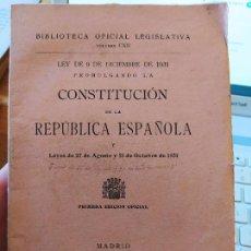 Libros antiguos: RARISIMA EDICION DE LA CONSTITUCION DE 1931. BIBLIOTECA OFICIAL LEGISLATIVA, ED. REUS. ORIGINAL. Lote 240697365