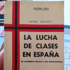 Libros antiguos: GUERRA CIVIL, LA LUCHA DE CLASES EN ESPAÑA JAIME BRUNET, ED. META. 1934 MUY RARO. Lote 240699935