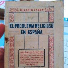 Libros antiguos: GUERRA CIVIL. EL PROBLEMA RELIGIOSO EN ESPAÑA, HILARIO YABEN, 1931. Lote 240700570