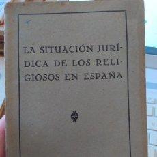 Libros antiguos: LA SITUACIÓN JURÍDICA DE LOS RELIGIOSOS EN ESPAÑA. EST. HUELVES Y COMPAÑÍA,, MADRID 1931. Lote 240700975