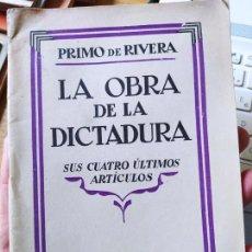 Libros antiguos: DICTADURA PRIMO DE RIVERA LA OBRA DE LA DICTADURA, SUS ULTIMOS ARTICULOS, 1930. Lote 240874855