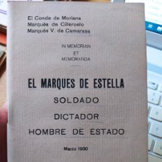 Libros antiguos: DICTADURA PRIMO DE RIVERA. MARQUES DE ESTELLA, SOLDADO, DICTADOR, HOMBRE DE ESTADO, MADRID. 1930. Lote 240875215