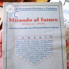 Libros antiguos: DICTADURA PRIMO DE RIVERA, MIRANDO AL FUTURO, FEBRERO 1929. ARTICULOS INSPIRADOS POR EL GENERAL.. Lote 240875865
